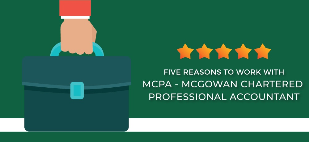 Why You Should Choose MCPA – McGowan Chartered Professional Accountant