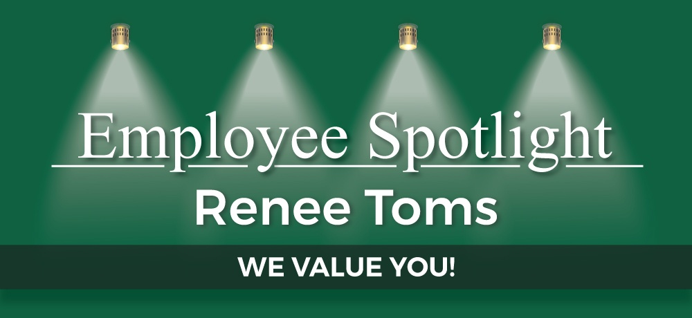 Employee Spotlight: Renee Toms
