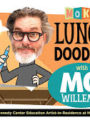 Lunch Doodles with Mo Willems! Everyday at 1 PM