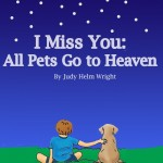 """I Miss You: All Pets Go to Heaven"""