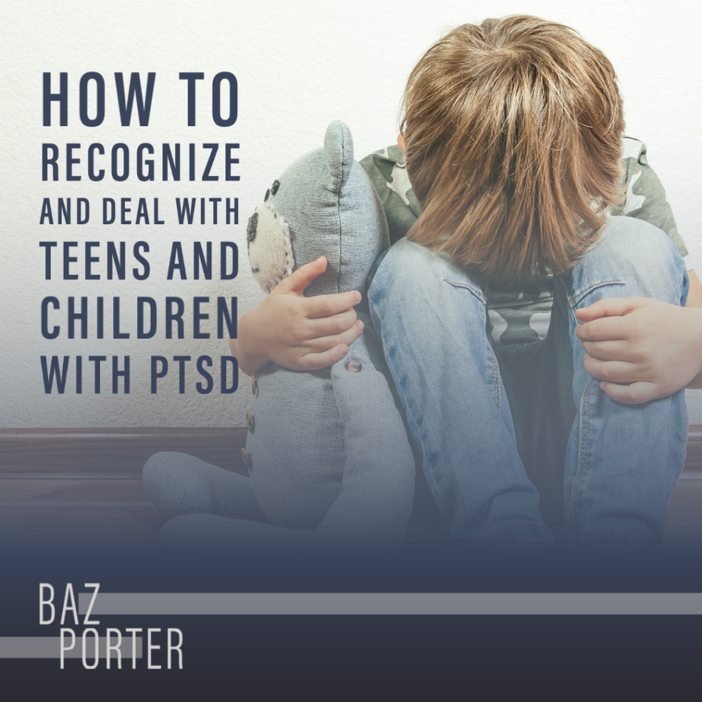 How to Recognize and Deal with Teens and Children with PTSD