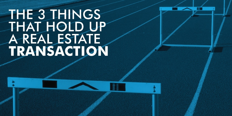 The 3 Things That Hold Up A Real Estate Transaction By Asher Cohen, A Scottsdale Real Estate Agent