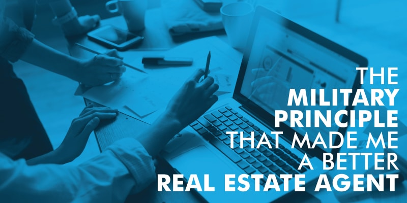 The Military Principle That Made Me A Better Real Estate Agent