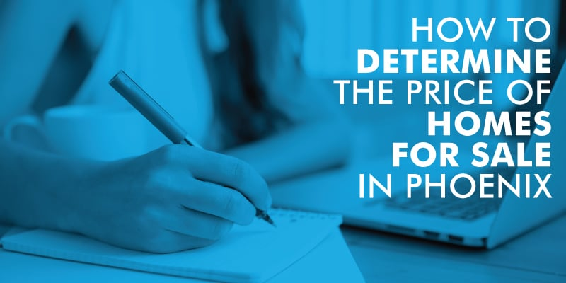 How To Determine The Price Of Homes For Sale In Phoenix