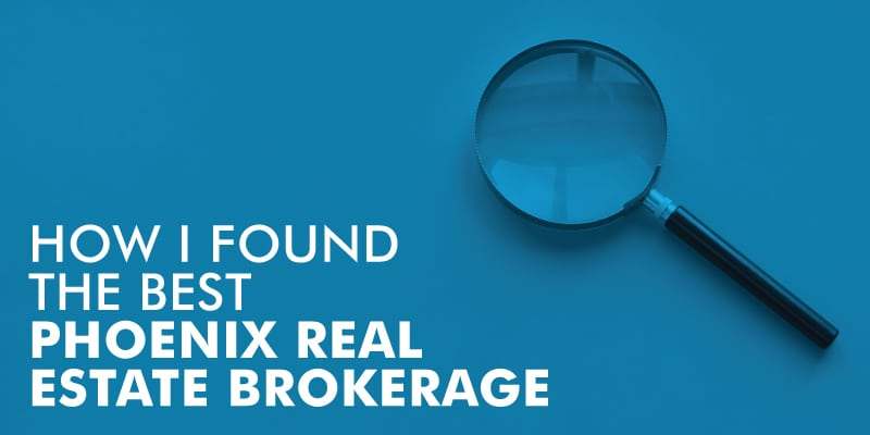 How To Find The Phoenix Real Estate Brokerage That Is Right For You