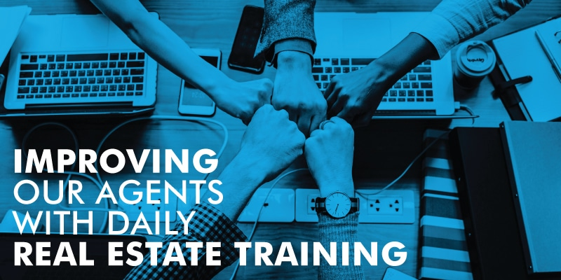 Improving Our Agents With Daily Real Estate Training