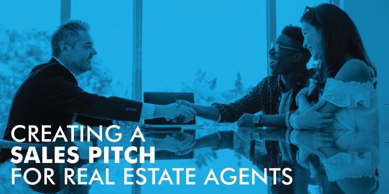 Creating A Sales Pitch For Real Estate Agents