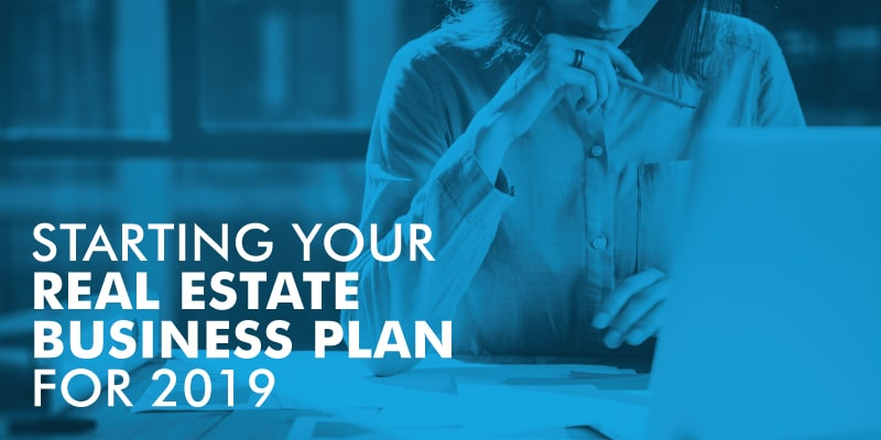 Starting Your Real Estate Business Plan For 2019