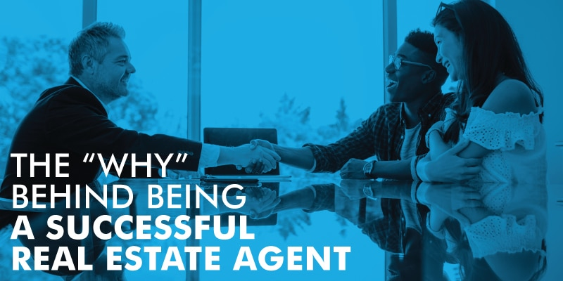 The WHY Behing Being A Successful Real Estate Agent Blog