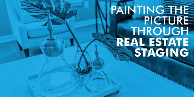 Painting The Picture Through Real Estate Staging