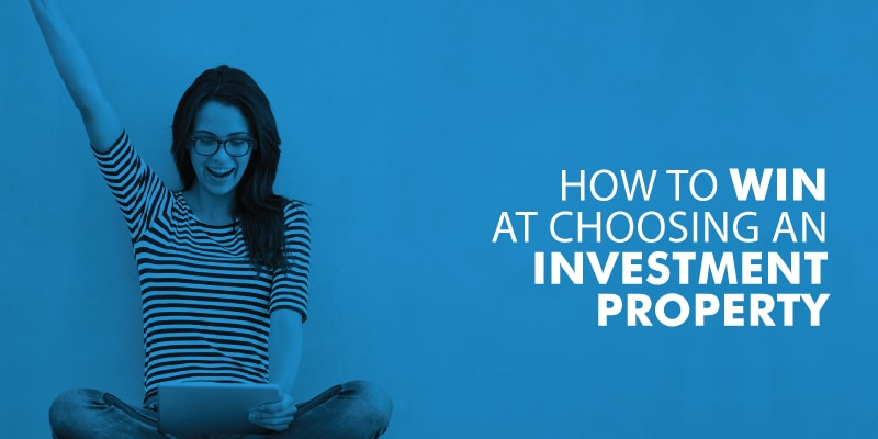 How To Win At Choosing An Investment Property