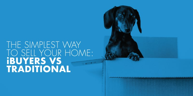 The-Simplest-Way-To-Sell-Your-Home-iBuyers-vs-Traditional