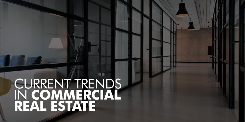 Current Trends In Commercial Real Estate
