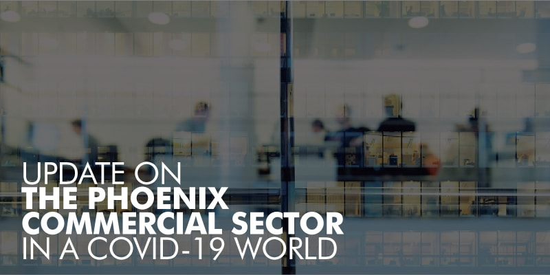 Phoenix Real Estate Commercial Sector Update