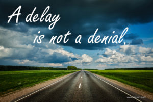 A delay is not a denial