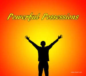 Powerful Possessions