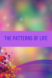 the patterns of life