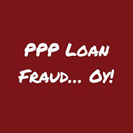 Fraudulent PPP Loan Recipients Prosecuted