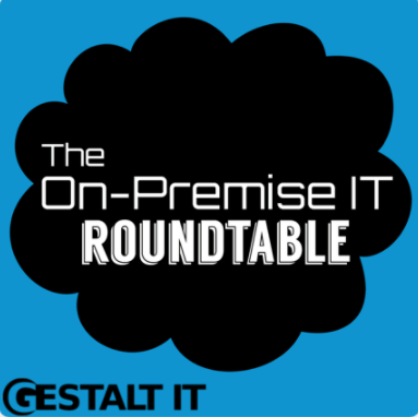 The On-Premise IT Roundtable