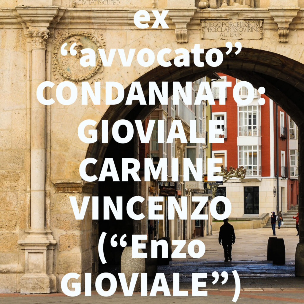 """ex """"avvocato"""" CONDANNATO: GIOVIALE CARMINE VINCENZO (""""Enzo GIOVIALE"""")"""