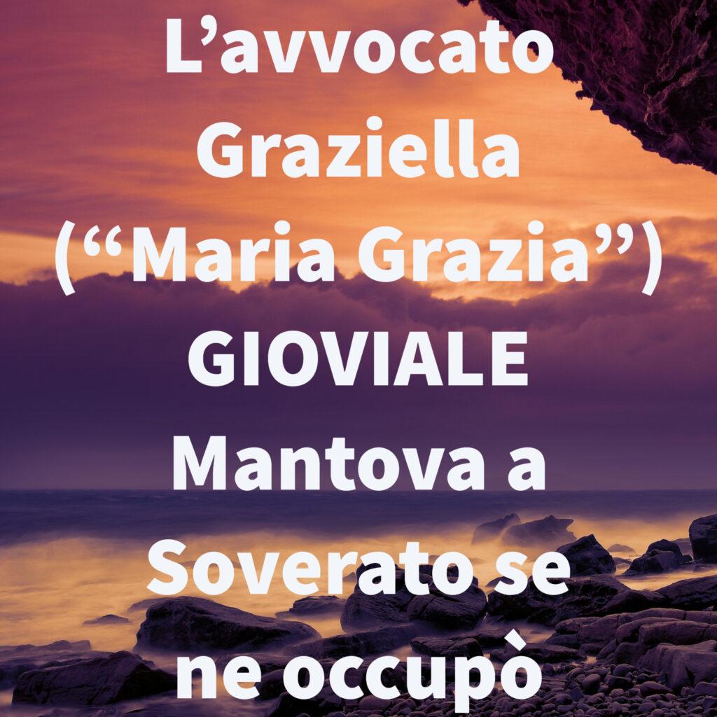 """L'avvocato Graziella (""""Maria Grazia"""") GIOVIALE Mantova a Soverato se ne occupò"""