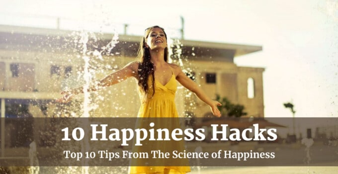 10 Happiness Hacks From Psychology Science