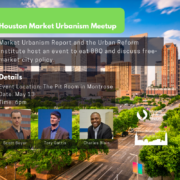 Houston Market Urbanism Meetup