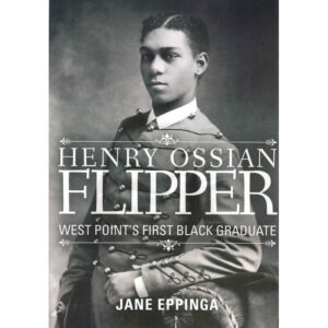 Henry Ossian Flipper: West Point's First Black Graduate