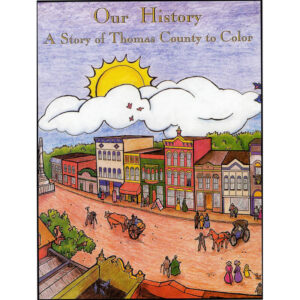 Our History: A Story of Thomas County to Color