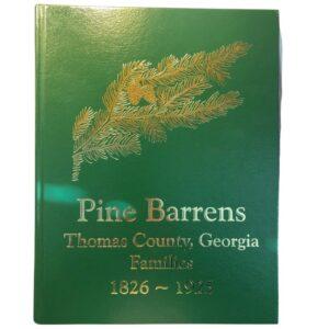 Pine Barrens: Thomas County, Georgia Families 1826-1925