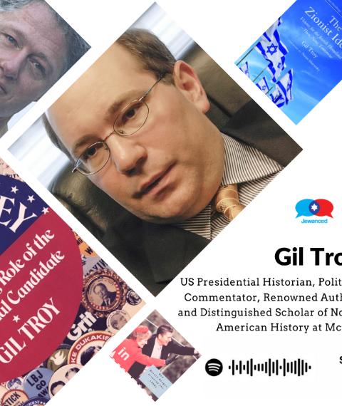 Episode #29 – Prof. Gil Troy, US presidential historian, scholar, author, political commentator & Zionist activist