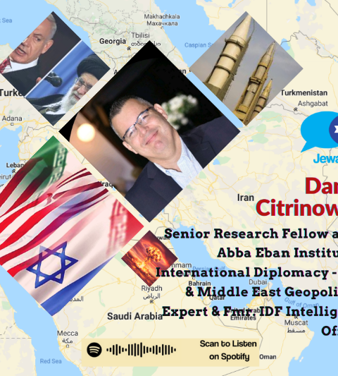 Episode #35 – Maj. (Res.) Danny Citrinowicz, Iran Expert, Former IDF Intel. Officer & Deputy Defense Attache in D.C.