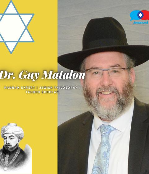 Episode #43 – Dr. Guy Matalon, Judaic studies professor, Rambam & Talmudic scholar & expert on Jewish philosophy