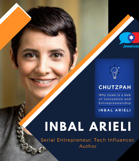 Episode #41 – Inbal Arieli, serial entrepreneur, tech influencer, business executive and author