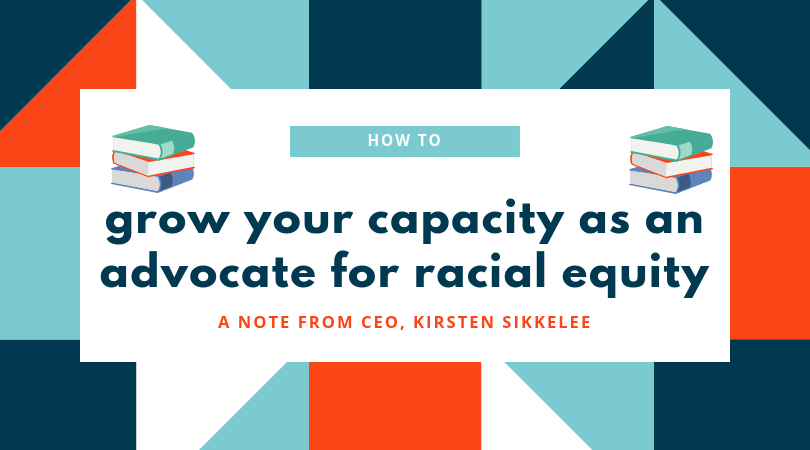 You are currently viewing How You Can Grow Your Capacity As An Advocate for Racial Equity