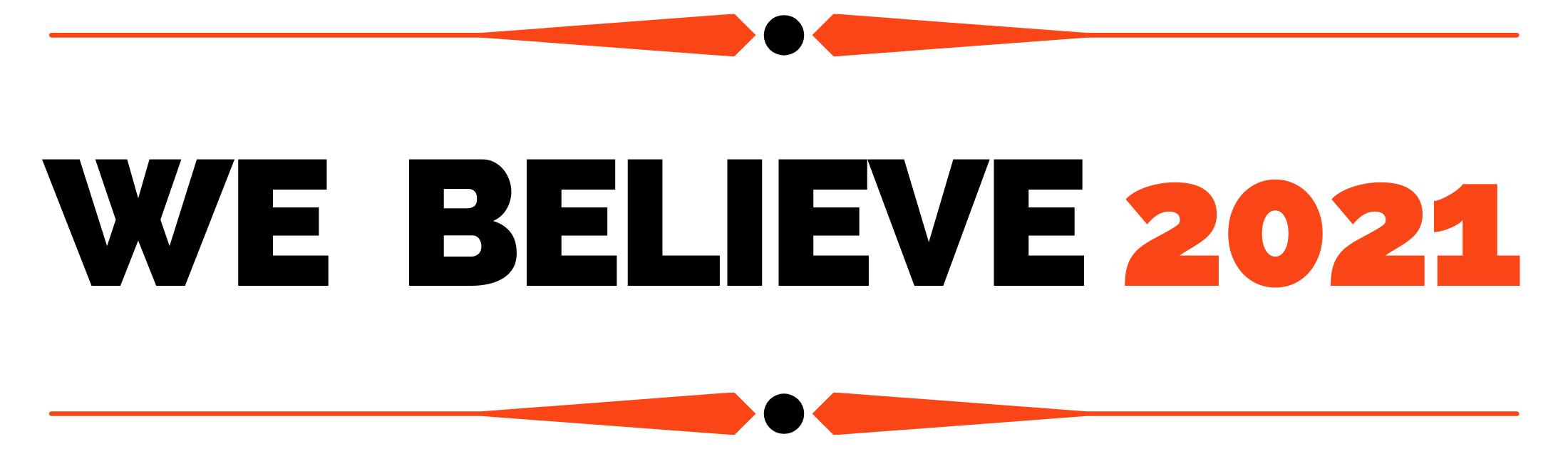 We Believe 2021