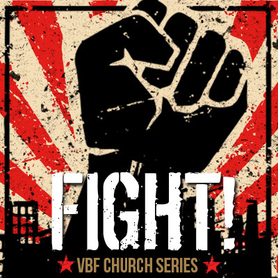 vbf sermon series fight