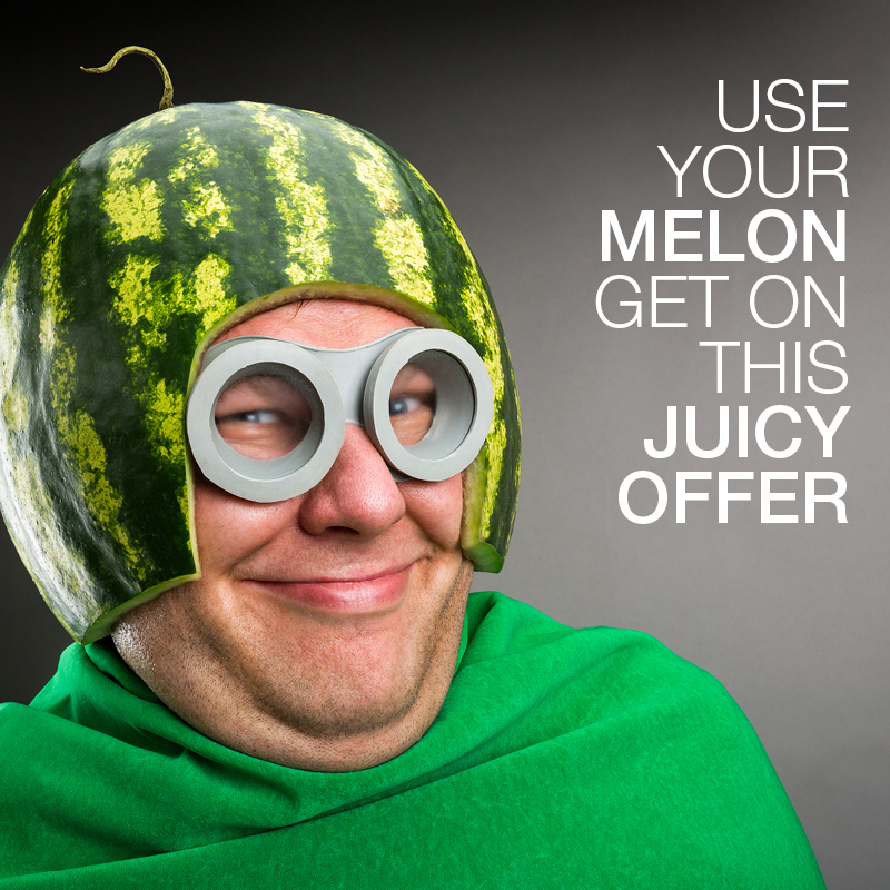 Use your melon $20 a day
