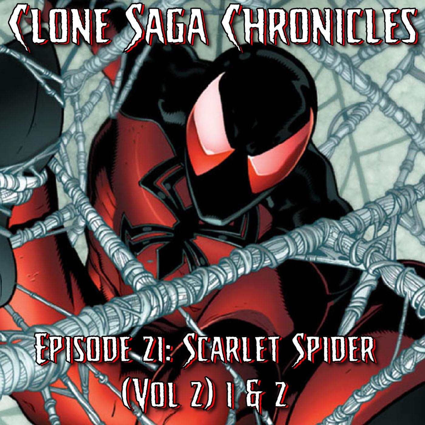 CSC Episode 21 Scarlet Spider (Vol II) #1 & #2 (Jan/Feb 2012)