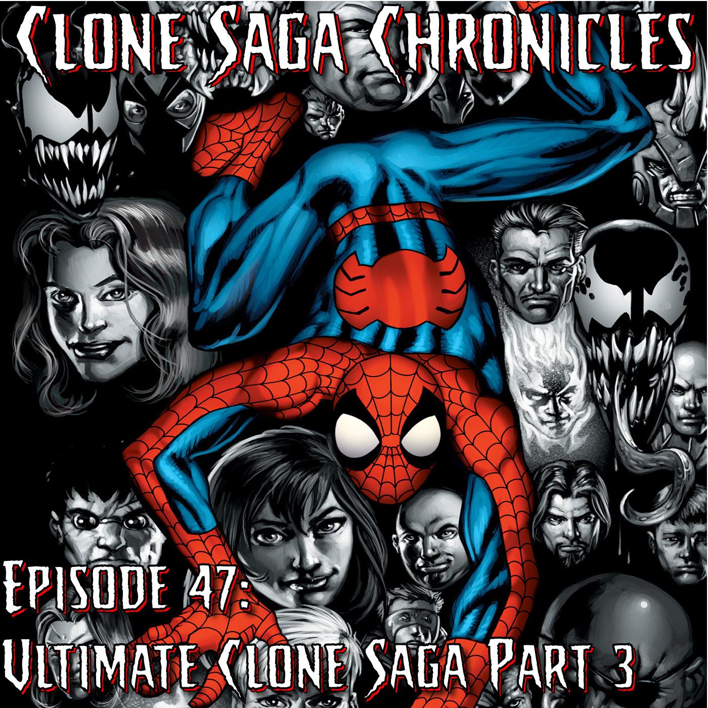 CSC Episode 47: Ultimate Clone Saga Part 3