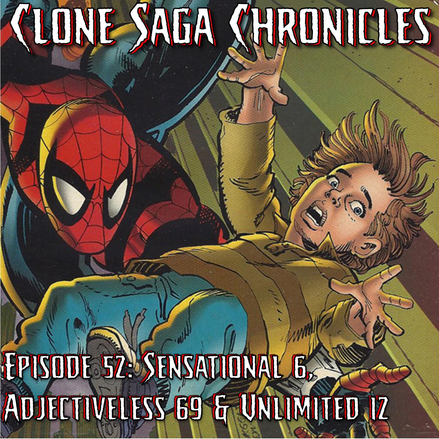 CSC Episode 52: Sensational 6, Unlimited 12, Spider-Man 69.