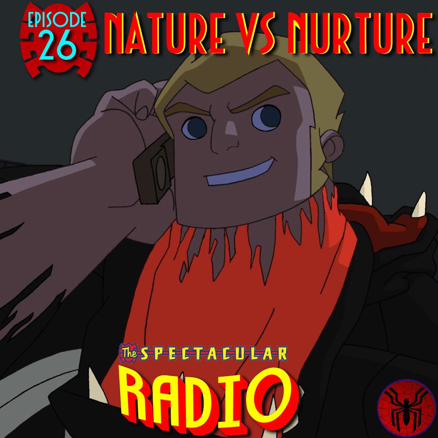 """Spectacular Radio Episode 26: """"Nature vs Nurture"""" Fan Panel"""