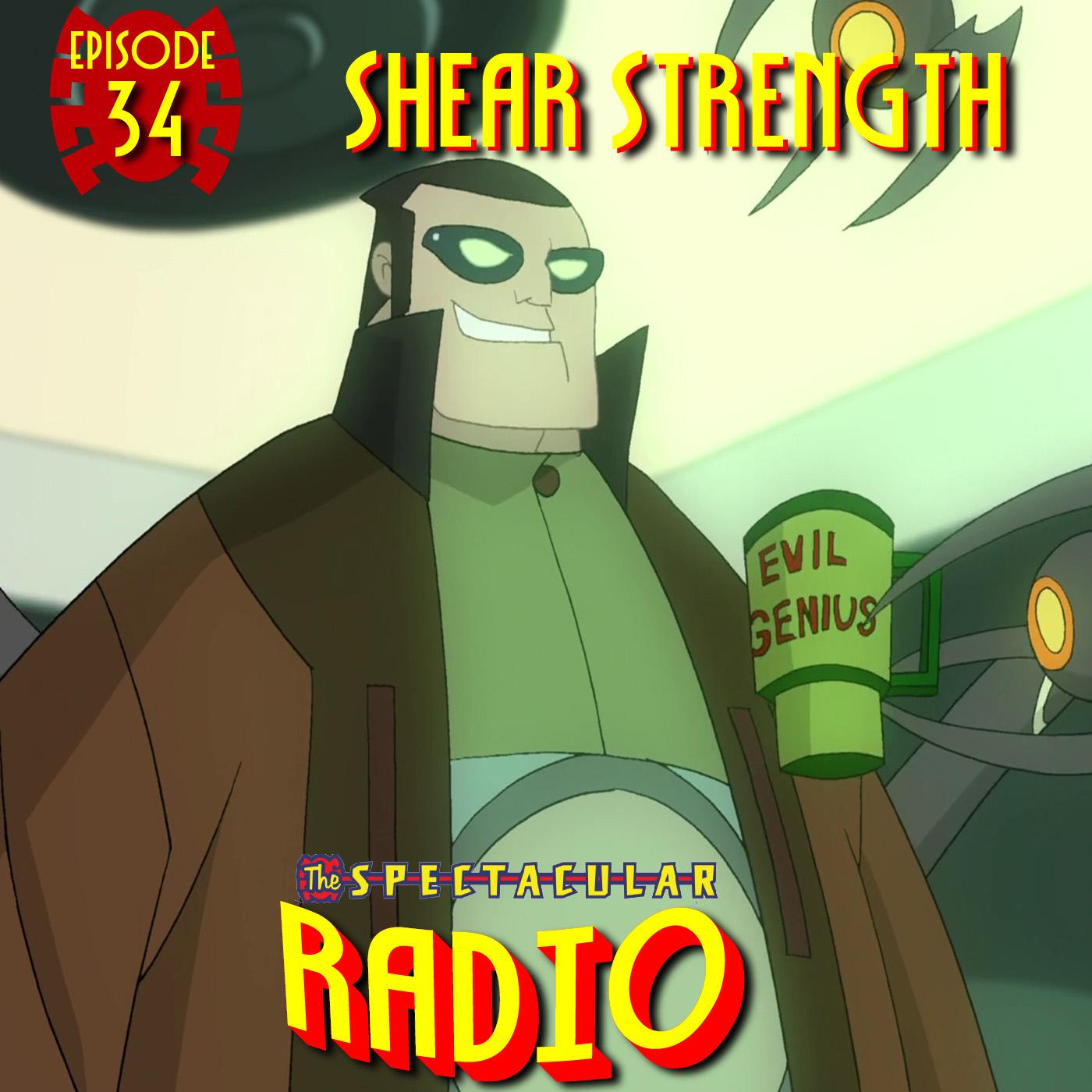 "Spectacular Radio Episode 34: ""Shear Strength"" Fan Panel"