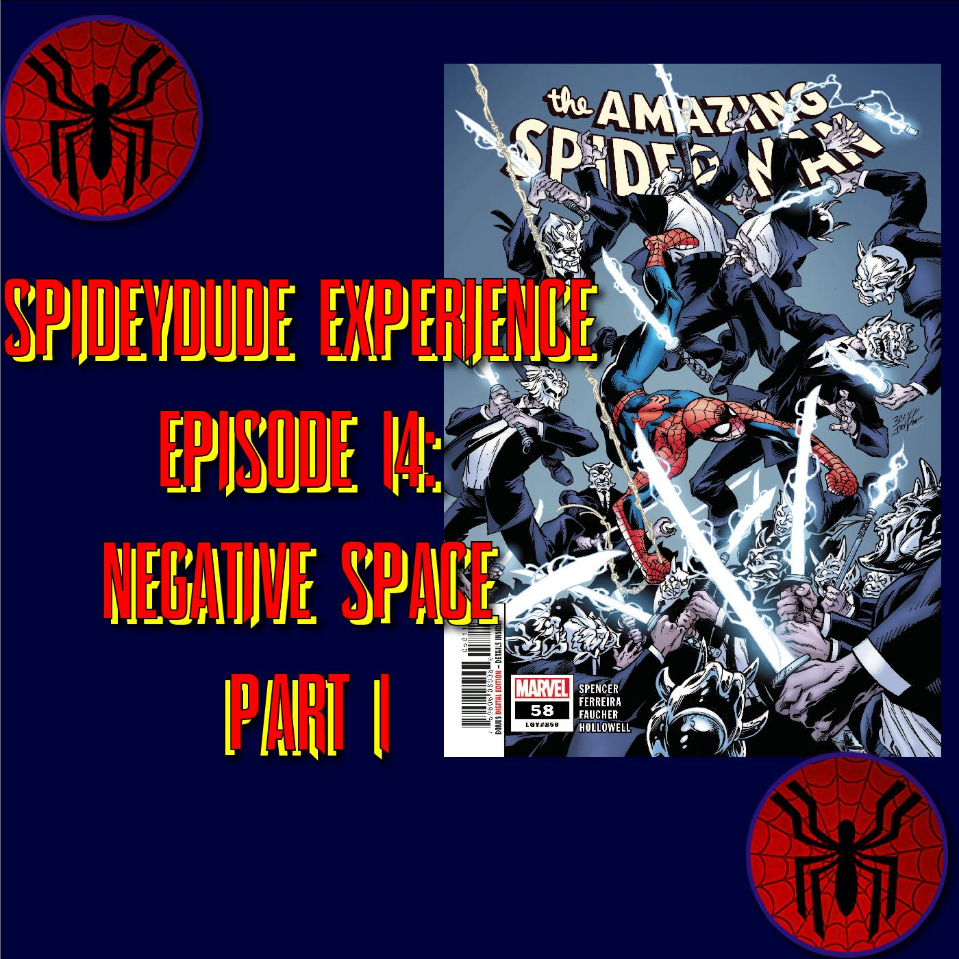 """Spidey-Dude Experience Episode 14: ASM 859 """"Negative Space Part 1"""""""