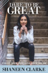 Dare to be Great book by Shaneen Clarke