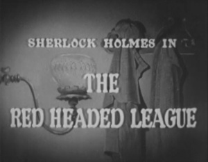 Sherlock Holmes: The Red Headed League (December 27, 1954)