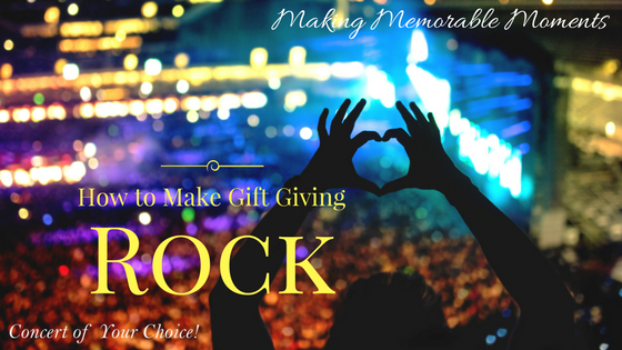 Give Memorable Moments as Gifts That Rock