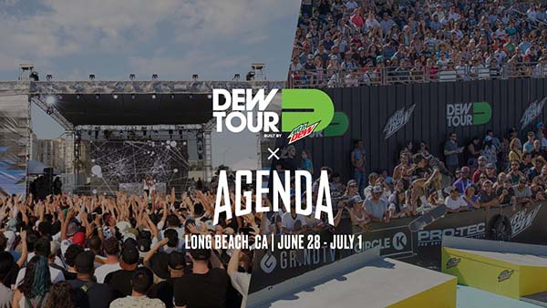 Dew Tour x Agenda | June 28 - July 1 | Long Beach, CA