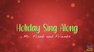 Holiday Sing Along Still