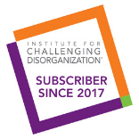 Institute for Challenging Disorganization. Subscriber since 2017